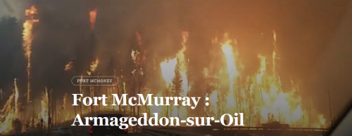 canada,alberta,armageddon-sur-oil,fort mac money,fort mac murray,gaz de schiste,incendie